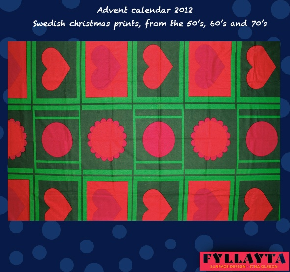 Advent-day-11, fabric by Göta Trägårdh. Very well known and famous Swedish designer.
