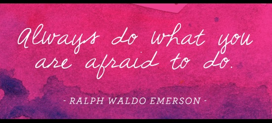 : Ralphwaldoemerson, I'M Afraid, I M Afraid, Shopbop Blog, Entrepreneurship Quotes, Blog 12 08 15 Quotes, Quotes Sayings Th, Ralph Waldo Emerson, You R Afraid
