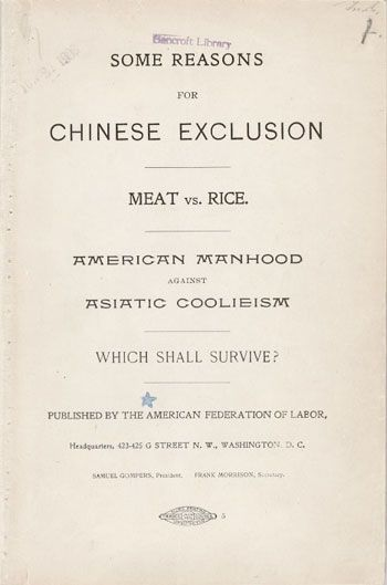 Some Reasons for Chinese Exclusion, a pamphlet produced by the American Federation of Labor, 1901; courtesy of the Bancroft Library, U.C. Berkeley