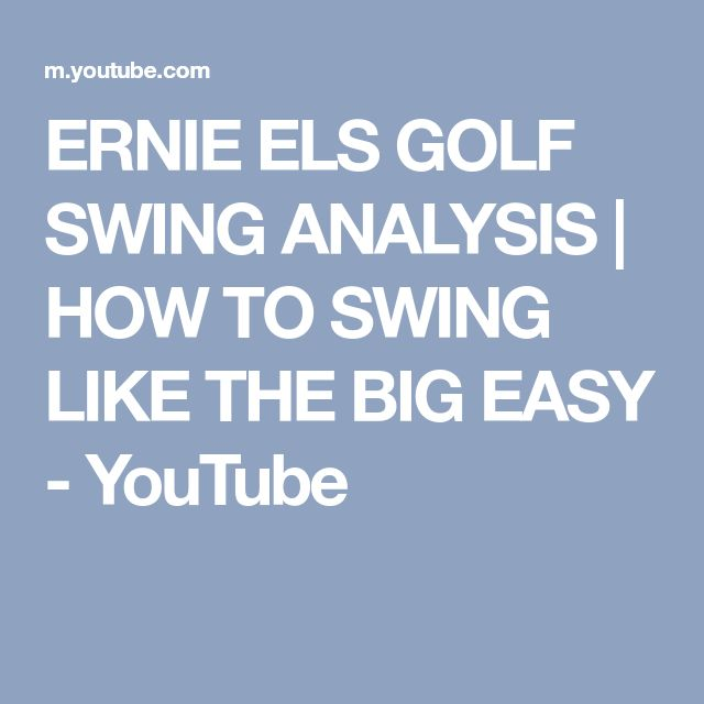 ERNIE ELS GOLF SWING ANALYSIS | HOW TO SWING LIKE THE BIG EASY - YouTube