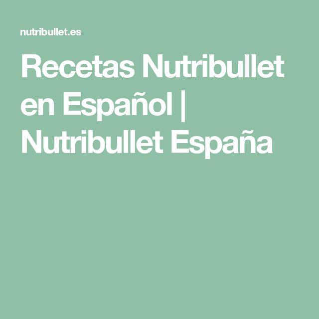 Recetas Nutribullet en Español | Nutribullet España