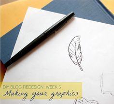 DIY Blog Redesign Week 5 - Making your own graphics (and links to the other posts in the series--focus on switching from Blogger to Wordpress)