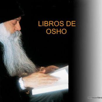 Osho Libros-Coleccion de libros de Osho para descargar.