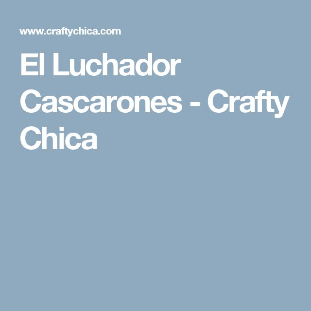 El Luchador Cascarones - Crafty Chica