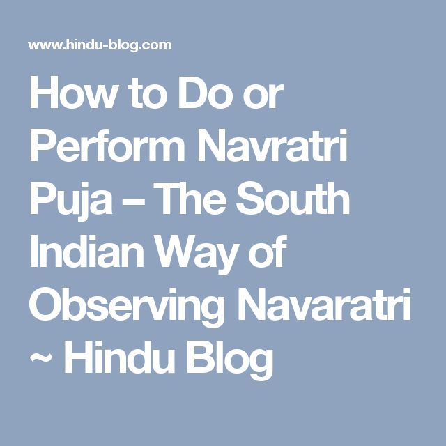 How to Do or Perform Navratri Puja – The South Indian Way of Observing Navaratri ~ Hindu Blog