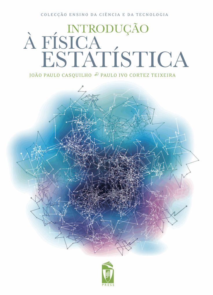 INTRODUÇÃO À FÍSICA ESTATÍSTICA  Autor:  JOÃO PAULO CASQUILHO, PAULO IVO TEIXEIRA  ISBN:  978-972-8469-99-3