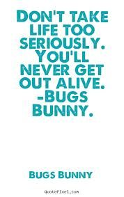 bugs bunny quotes about life - Google Search