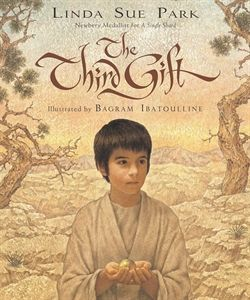 The Third Gift by Linda Sue Park and Bagram Ibatoulline