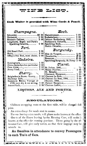 "A menu from the Gibson House, Cincinnati, dated 15 November 1856.  Sparkling Catawba from the local vineyards is listed on the same terms  as some distinguished  grandes marques  from Champagne; so, too,  among the ""Hocks,"" one finds ""Buchanan's Catawba"" listed along  with Marcobrunner and Rudesheimer. (California State University,  Fresno, Library)"