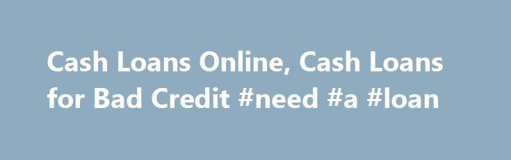 Cash Loans Online, Cash Loans for Bad Credit #need #a #loan http://loans.remmont.com/cash-loans-online-cash-loans-for-bad-credit-need-a-loan/  #bad credit loans australia # About Us Good to Go is a trusted provider of cash loans in Australia thanks to our commitment to making the process fair and convenient for all of our customers. Whatever your situation, we can help you get the money you need – fast. We offer bad credit cash loans. […]The post Cash Loans Online, Cash Loans for Bad Credit…