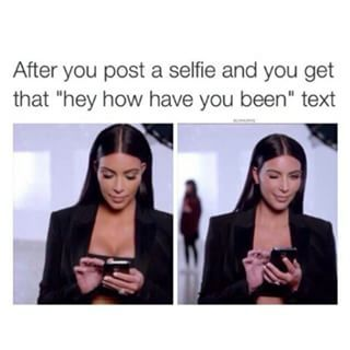 For when you're feelin' real sly:   23 Kardashian Memes That Hilariously Describe Your Life