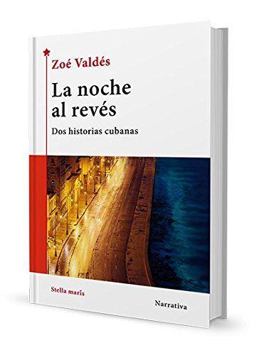 La noche al revés by Zoé Valdés https://www.amazon.com/dp/8416541817/ref=cm_sw_r_pi_dp_x_0JPRybR3TJ54H
