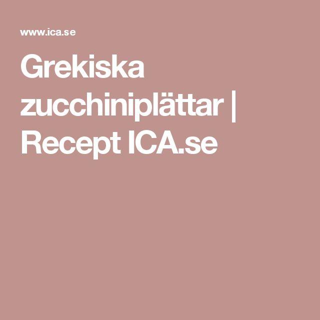Grekiska zucchiniplättar | Recept ICA.se
