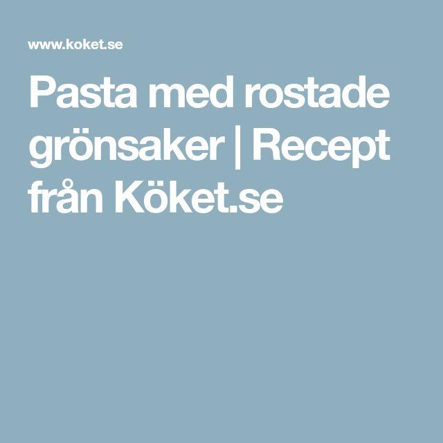 Pasta med rostade grönsaker | Recept från Köket.se