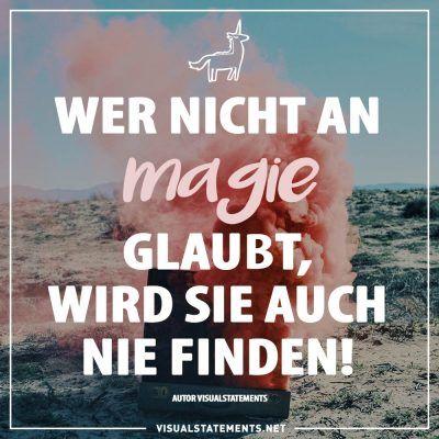 Wer nicht an Magie glaubt, wird sie auch nie finden! #motivation #inspiration #magie