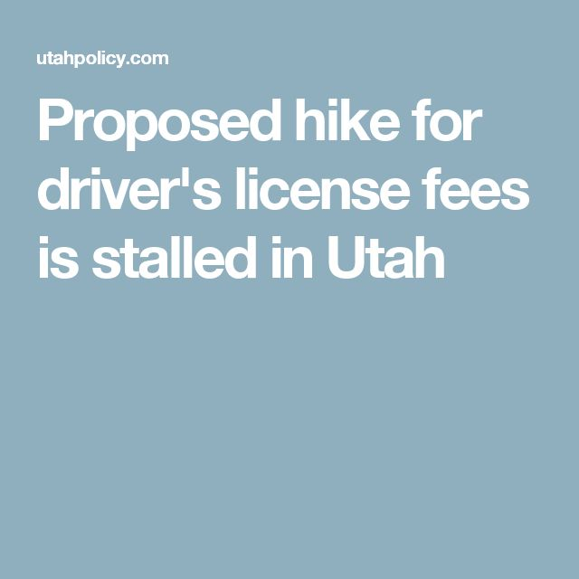 Proposed hike for driver's license fees is stalled in Utah