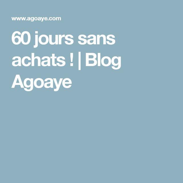 60 jours sans achats ! | Blog Agoaye