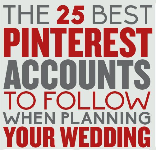 The 25 Best Pinterest Accounts To Follow When Planning Your Wedding (Bridal Musings is #2 yay!)