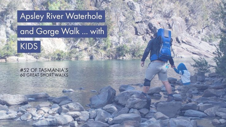 What to expect from the Apsley River Waterhole and Gorge Walk with KIDS in Tasmania.  This walk is #52 of Tasmania's Great Short Walks. #hikingwithkids #discovertasmania