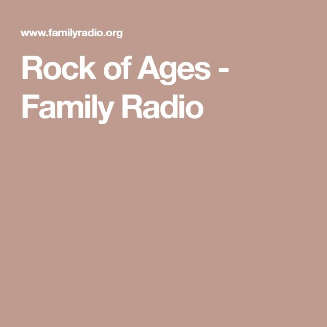 Rock of Ages - Family Radio