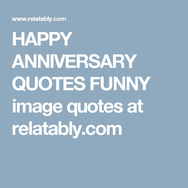 17 Best Love Anniversary Quotes On Pinterest: 17 Best Funny Anniversary Quotes On Pinterest