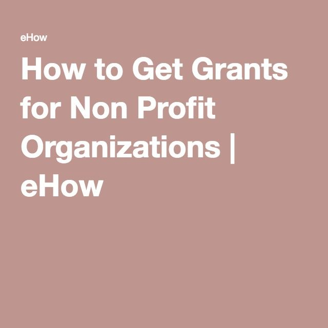 How to Get Grants for Non Profit Organizations | eHow