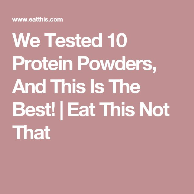 We Tested 10 Protein Powders, And This Is The Best! | Eat This Not That