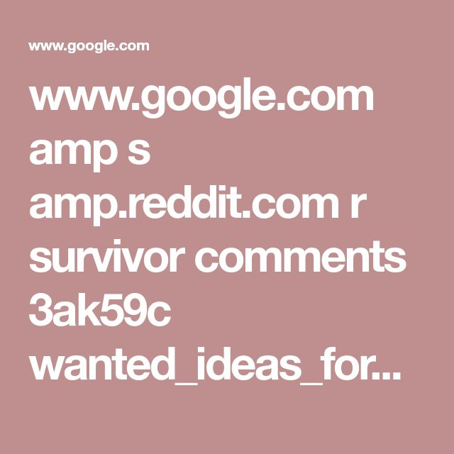 www.google.com amp s amp.reddit.com r survivor comments 3ak59c wanted_ideas_for_survivor_themed_summer_camp_games