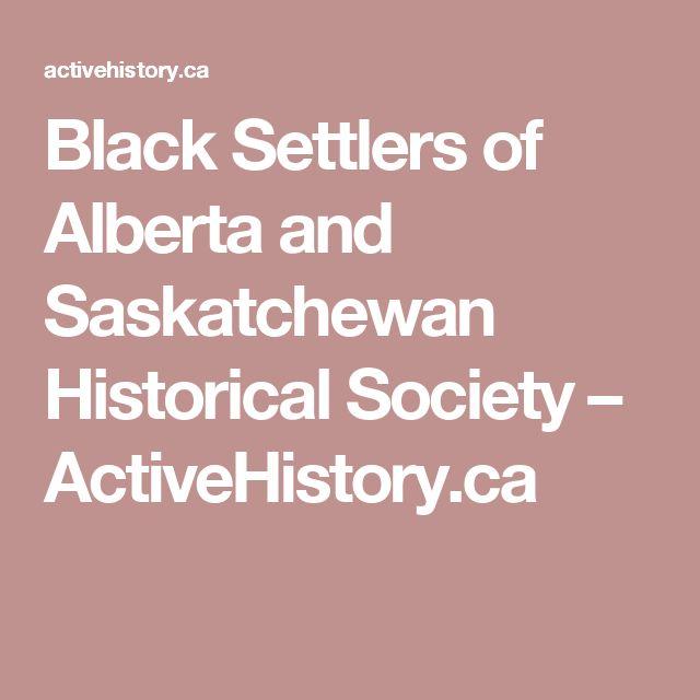 Black Settlers of Alberta and Saskatchewan Historical Society – ActiveHistory.ca