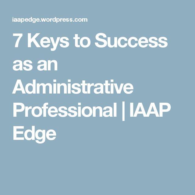 7 Keys to Success as an Administrative Professional | IAAP Edge