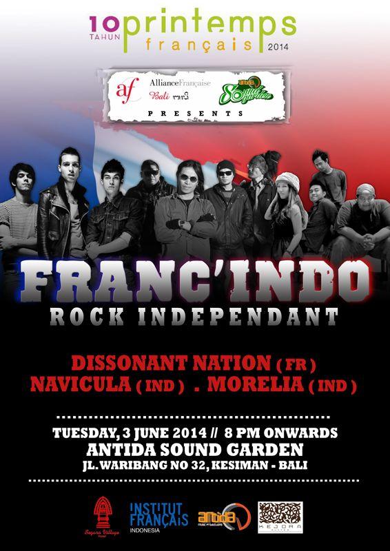 10 tahun Printemps Francais 2014, Alliance Francaise & Antida Sound Garden present : FRANC'INDO ROCK INDEPENDANT  DISSONANT NATION (FR) NAVICULA (IND) MORELIA (IND)  Tuesday, 3 June 2014 // 8 PM onwards @ Antida Sound Garden, Jl. Waribang No.32 Kesiman Bali..... wrockkkkkkkk!!!!!!