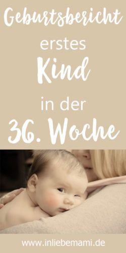 Geburtsbericht erstes Kind, Bericht einer Geburt in der 36 SSW