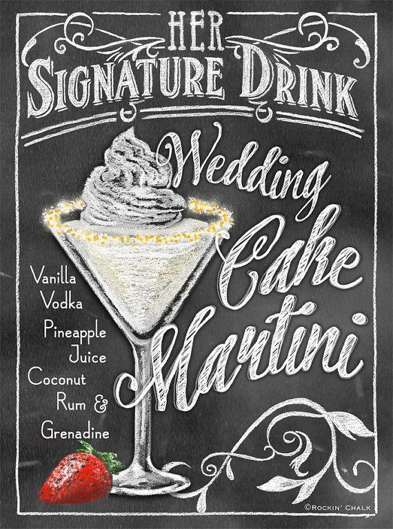 Wedding Cake Martini - Signature Drink Signs Chalkboard Style Prints by Rockin' Chalk www.rockinchalk.etsy.com