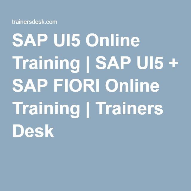 SAP UI5 Online Training | SAP UI5 + SAP FIORI Online Training | Trainers Desk