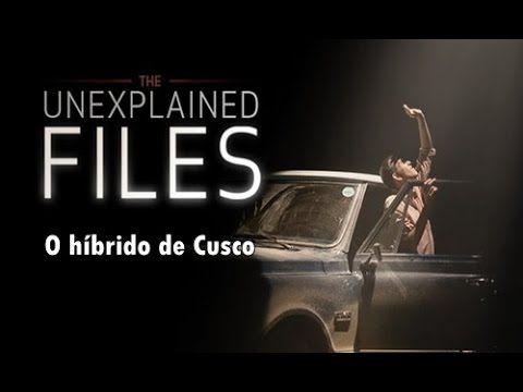 Histórias inexplicáveis - O híbrido de Cusco