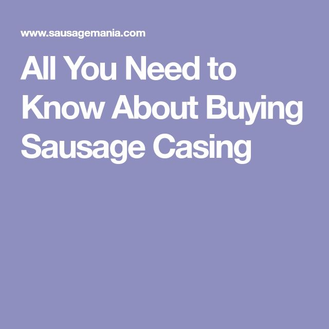 All You Need to Know About Buying Sausage Casing