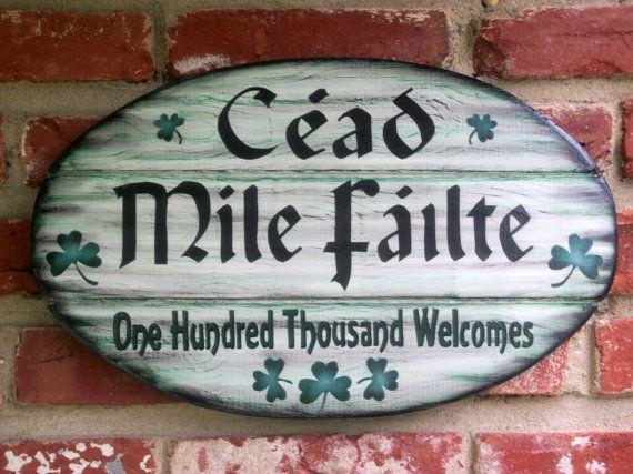 """A warm Irish welcome. Pronounced """"Kayd Meel-aa fawlt-cha""""."""