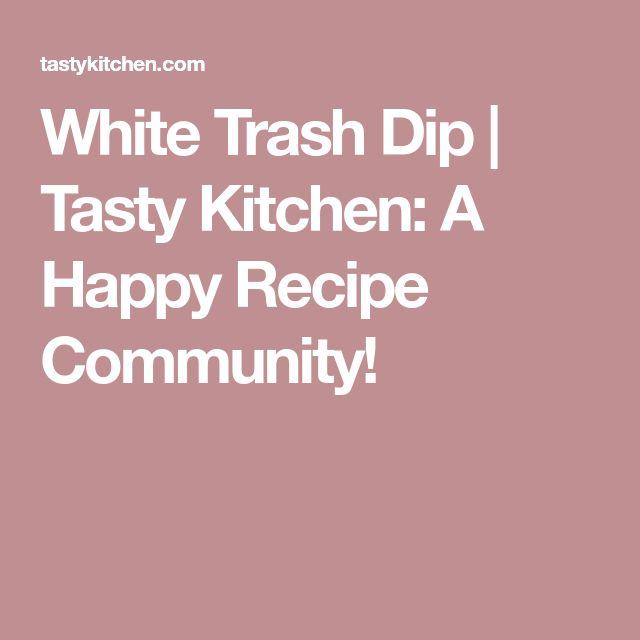 White Trash Dip | Tasty Kitchen: A Happy Recipe Community!