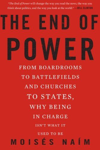 The first pick for Mark Zuckerberg's book club- The End of Power: From Boardrooms to Battlefields and Churches to States, Why Being In Charge Isn't What It Used to Be by Moises Naim