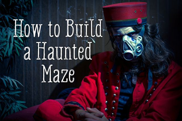 How to Build a Halloween Haunted Maze                                                                                                                                                     More