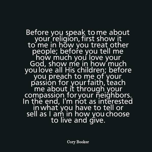 Religion/compassion/faith just because you read bible versus and go to church does not make you Christian by a long shot. How you treat people and talk to and about others dictates the type of Christian you are, or lack thereof.......