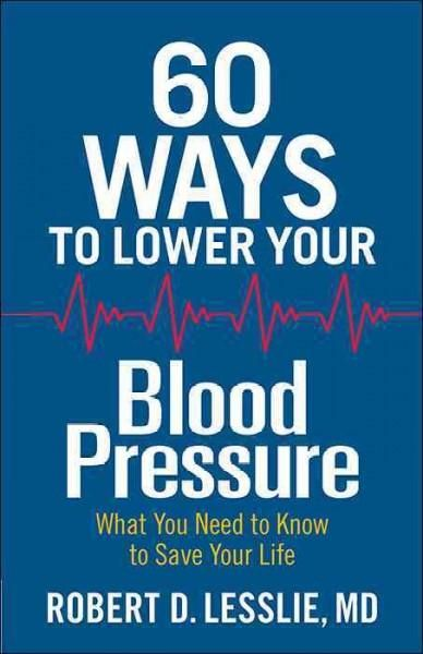 60 Ways to Lower Your Blood Pressure http://tmiky.com/pinterest