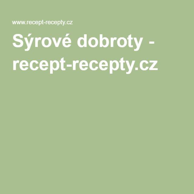 Sýrové dobroty - recept-recepty.cz