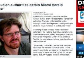 10-Nov-2013 7:05 - VENEZUELA LAAT JOURNALIST VS VRIJ. Venezuela heeft een verslaggever van de Amerikaanse krant Miami Herald vrijgelaten. In de hoofdstad Caracas werd hij overgedragen aan Amerikaanse diplomaten. De man, Jim Wyss, werd donderdag bij de grens met Colombia gearresteerd. Hij deed verslag van de politieke en economische situatie in het land in de aanloop naar lokale verkiezingen. De Venezolaanse regering treedt hard op tegen journalisten die over de economische problemen...