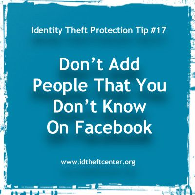 Identity Theft Protection Tip #17: Don't Add People That ...