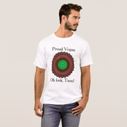 Vegan Oh Look Tacos Men's Shirt Customize Saying - vegan personalize diy customize unique