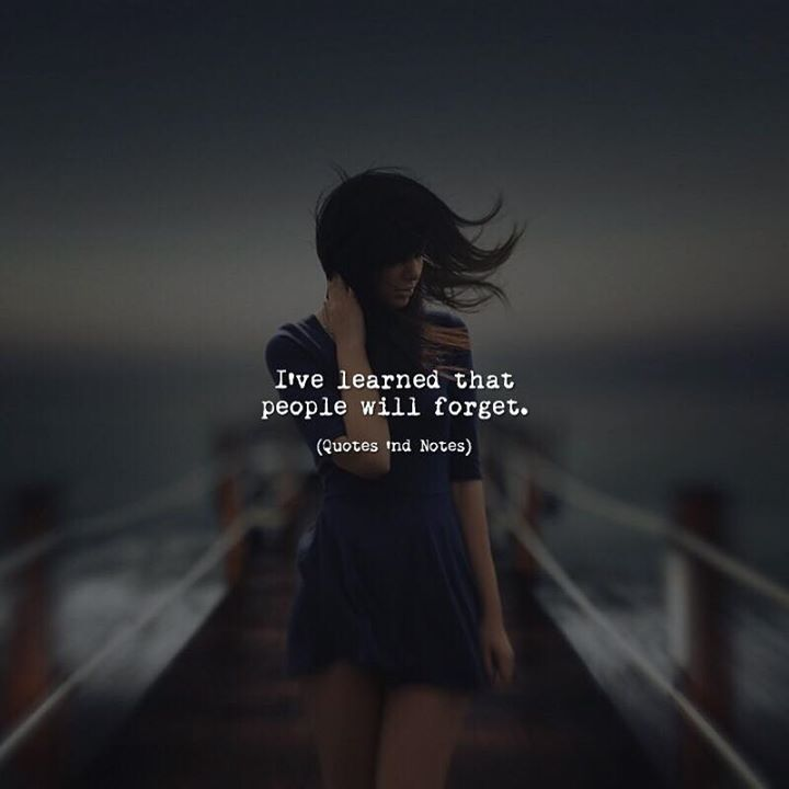 I've learned that people will forget. via (http://ift.tt/2tU7fji)