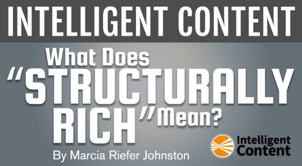 Intelligent Content — What Does 'Structurally Rich' Mean?
