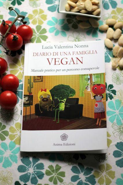 cucina verde dolce e salata: Diario di una famiglia VEGAN di Lucia Valentina Nonna