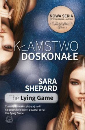 """Sara Shepard, """"Kłamstwo doskonałe"""", przeł. Mariusz Gądek, Wydawnictwo Otwarte, Kraków 2014. 293 strony"""